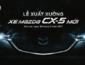 Mazda CX-5 thế hệ mới ấn định ngày ra mắt chạy đua với Honda CR-V